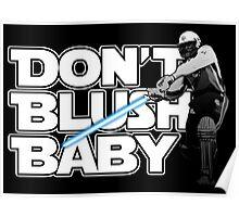 don't blush baby - chris gayle jedi Poster
