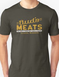 BUD'S MEATS - The Home of Good Beef, Game & Poultry (FARGO) Unisex T-Shirt