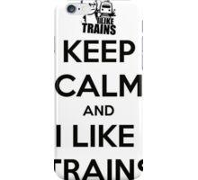 "Asdf Movies4 ""Keep Calm and I Like Trains"" iPhone Case/Skin"