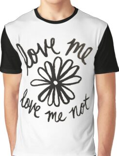 Love Me Love Me Not Graphic T-Shirt