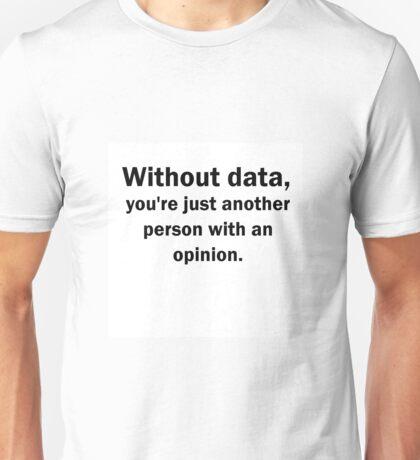 Without Data...... Unisex T-Shirt
