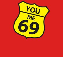 You and me route 69 Unisex T-Shirt