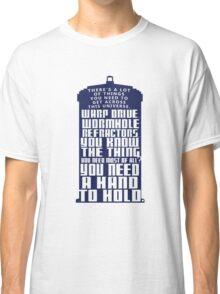 You need a hand to hold - Dr Who Classic T-Shirt