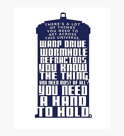 You need a hand to hold - Dr Who Photographic Print