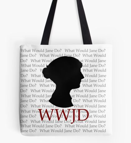 What Would Jane Do Tote Bag
