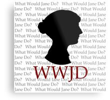 What Would Jane Do Metal Print