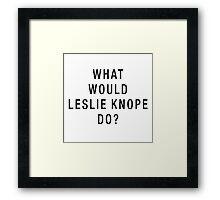 What Would Leslie Knope Do? (Black on White) Framed Print