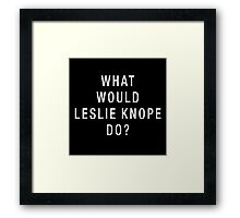 What Would Leslie Knope Do? (White on Black) Framed Print