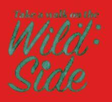 Take a walk on the wild side Kids Tee