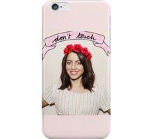 Aubrey Plaza - Don't touch iPhone Case/Skin