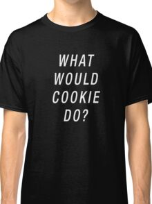 What Would Cookie Do? (White on Black) Classic T-Shirt