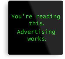 Advertising Works Metal Print