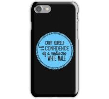 confidence of a mediocre white male iPhone Case/Skin