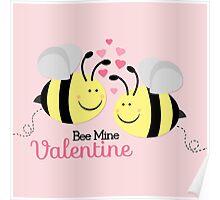 Bee Mine Valentine Poster