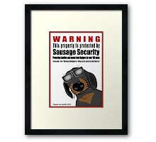 Warning: Sausage Security Framed Print