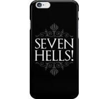 Seven Hells! (GAME OF THRONES) iPhone Case/Skin