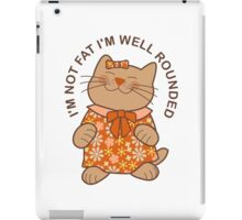 I'm Not Fat I'm Well Rounded, Cat iPad Case/Skin
