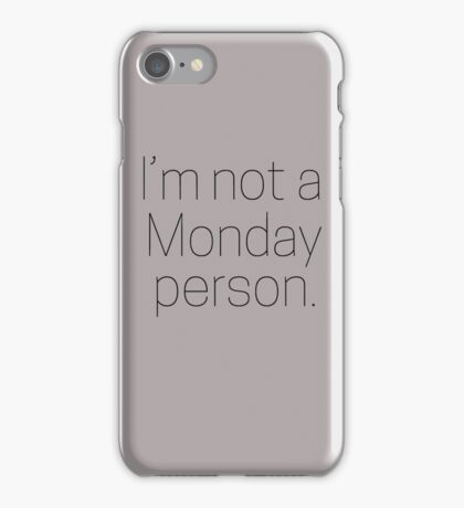 I'm not a Monday person iPhone Case/Skin