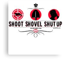 Shoot Shovel Shut up!  Canvas Print