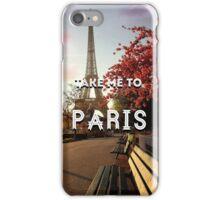 'Take me to Paris' design  iPhone Case/Skin