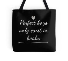 Perfect Boys Only Exist in Books Tote Bag