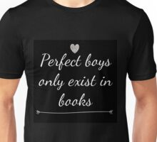 Perfect Boys Only Exist in Books Unisex T-Shirt