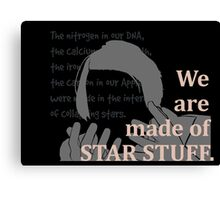 Quotes and quips - we are made of star stuff Canvas Print