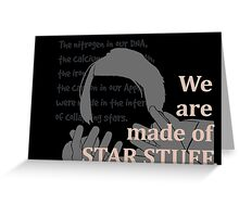Quotes and quips - we are made of star stuff Greeting Card