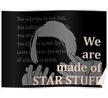 Quotes and quips - we are made of star stuff Poster