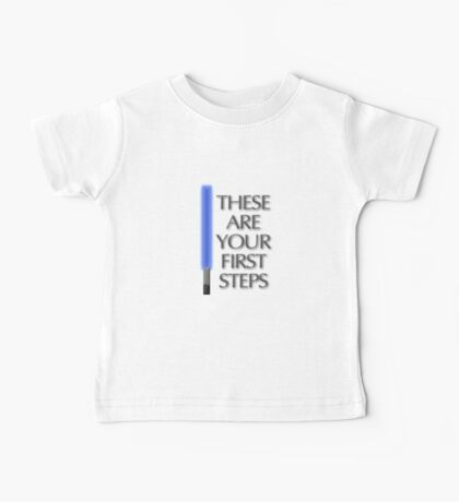 These Are Your First Steps Baby Tee