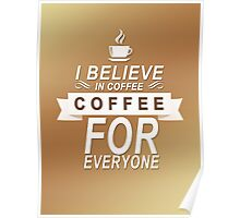 Coffee For Everyone Poster