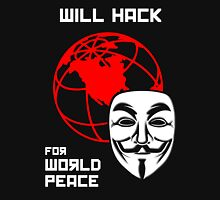Will Hack for World Peace Unisex T-Shirt