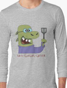 The Hash Slinging Slasher Long Sleeve T-Shirt