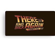 There and Back Again - A Hobbit's Tale Canvas Print
