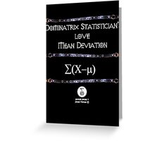 Dominatrix Statisticians... Greeting Card