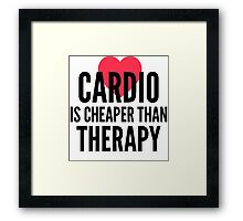 cardio is cheaper than therapy Framed Print