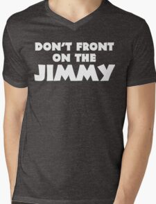 Don't Front on the Jimmy Mens V-Neck T-Shirt