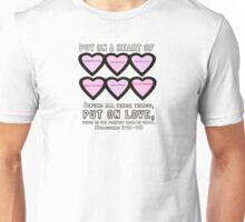 Colossians 3:12-14 for Valentine's Day. Unisex T-Shirt