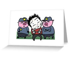 Caught by the pigs! Greeting Card