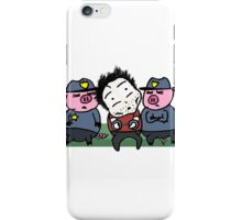 Caught by the pigs! iPhone Case/Skin