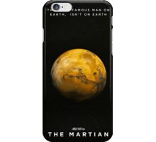 The Most Famous Man on Earth, Isn't on Earth iPhone Case/Skin