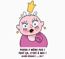 Petite Princesse - Alors Dégage ! Unisex T-Shirt