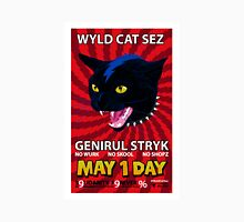 Wyld Cat Sez Unisex T-Shirt