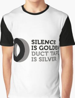 Silence is golden. Duct tape is silver. Graphic T-Shirt