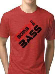 Bomb The Bass Music Quote Tri-blend T-Shirt