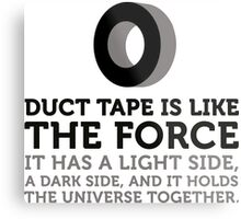 Duct tape holds the universe together! Metal Print