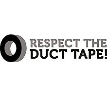 Respect the Duct Tape! Photographic Print