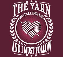 The Yarn is calling me and I must follow Womens Fitted T-Shirt