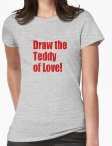 Draw the teddy of love T-Shirt