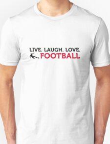 Football Quotes: Lebe. Lache. Love. Football. T-Shirt